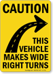 Vehicle Makes Wide Turns Sign