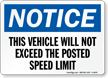 Vehicle Will Not Exceed Posted Speed Limit Sign
