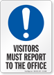 Visitor Must Report To The Office Sign