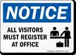 Notice Visitors Must Register Sign