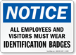 Notice Must Wear Identification Badges Sign