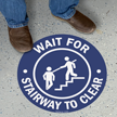 Wait For Stairway To Clear SlipSafe Floor Sign