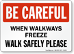 Walkways Freeze Walk Safely Sign