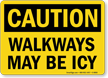 Walkways May Be Icy OSHA Caution Sign
