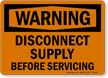 Warning Disconnect Supply Before Servicing Sign
