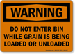 Dont Enter Bin While Loading/Unloading Grain Warning Sign