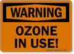 Warning Ozone In Use Sign