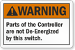 Warning Parts Of The Controller Are Not De Energized Label
