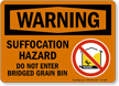Suffocation Hazard, Dont Enter Bridged Grain Bin Sign