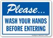 Please Wash Hands Before Entering Sign