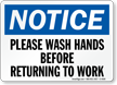 Notice Please Wash Hands Before Work Sign