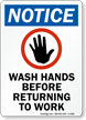 Notice Wash Hands Before Returning Sign