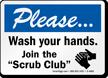 Please Wash Your Hands Scrub Club Sign