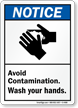 Notice (ANSI) Avoid Contamination Wash Hands Sign