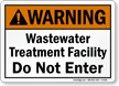Wastewater Treatment Facility Do Not Enter Sign