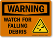Watch For Falling Debris Warning Sign