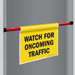 Watch For Ongoing Traffic Door Barricade Sign