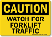 Watch Forklift Traffic OSHA Caution Sign