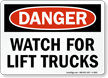 Danger: Watch For Lift Trucks