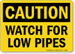 Caution Watch Low Pipes Sign