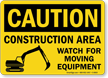 Caution Construction Watch Moving Equipment Sign