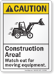 Watch Out For Moving Equipment Sign