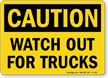 Watch Out For Trucks OSHA Caution Sign