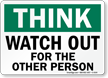 Think Watch Out Other Person Sign