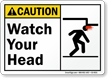 Watch Your Head ANSI Caution Sign