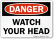 Danger Watch Your Head Sign