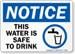 Notice This Water Safe To Drink Sign