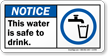 Water Is Safe To Drink Notice Sign