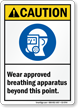 Wear Approved Breathing Apparatus Beyond Point Caution Sign