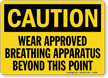 Wear Breathing Apparatus Beyond this Point Sign