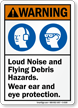 Loud Noise Flying Debris Hazard Warning Sign