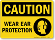 Wear Ear Protection OSHA Caution Sign