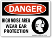 Noise Area Wear Ear Protection OSHA Danger Sign