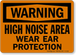 Warning High Noise Area Wear Ear Protection Sign