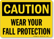 Caution Wear Fall Protection Sign