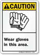 Caution: Wear Gloves In This Area Sign
