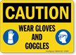 Wear Gloves And Goggles Caution Sign