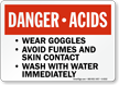 Danger Acids Wear Goggles Avoid Fumes Sign