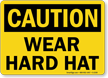 Caution: Wear Hard Hat