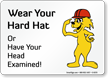 Wear Your Hard Hat Fun Safety Fox Sign