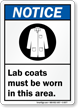 Lab Coats Must Be Worn ANSI Notice Sign