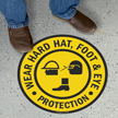 Wear Hard Hat Foot Eye Protection Floor Sign