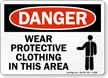 Danger Wear Protective Clothing Sign