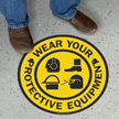 Wear Your Protective Equipment Standing Floor Sign