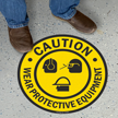 Wear Protective Equipment Floor Sign