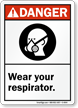 Danger (ANSI) Wear Your Respirator Sign